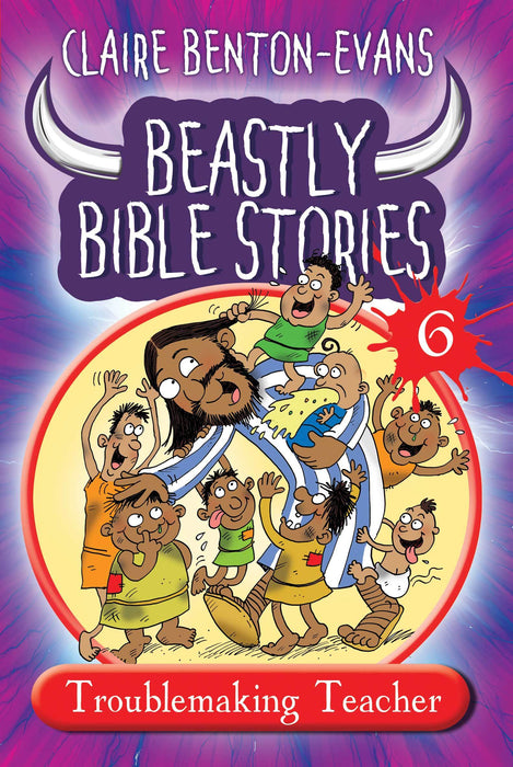 Beastly Bible Stories Book 6