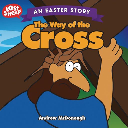 The Way of the Cross: An Easter Story