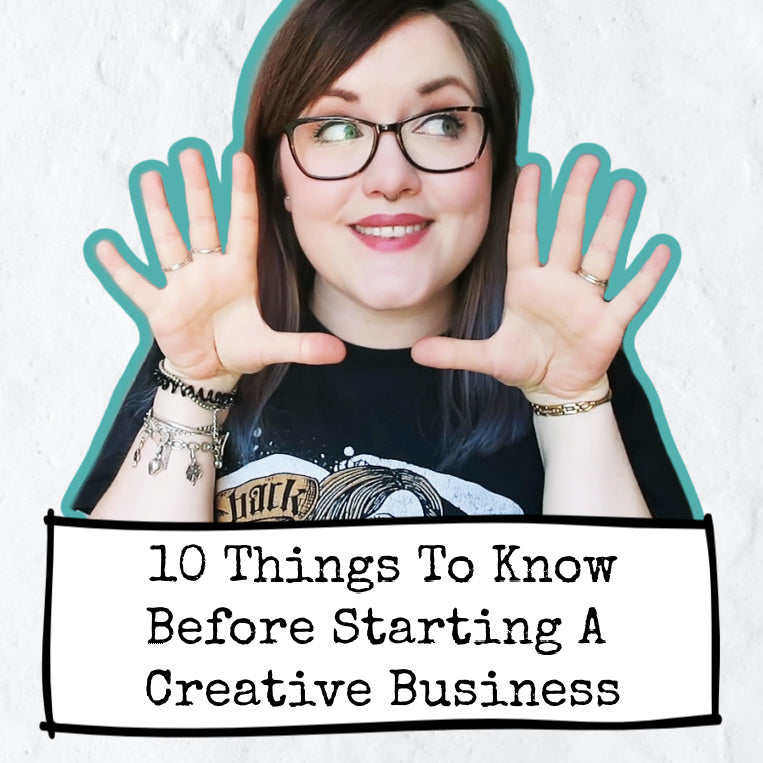 10 Things To Know Before Starting A Creative Business