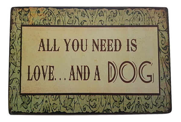 Tekstbord All You Need Is Love And A Dog 30x20 cm