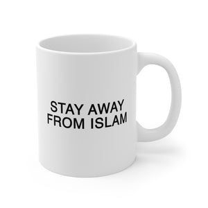 Stay Away From Islam Mug 11oz