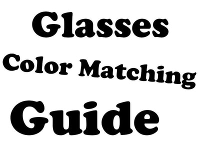 Glasses Color Matching Guide