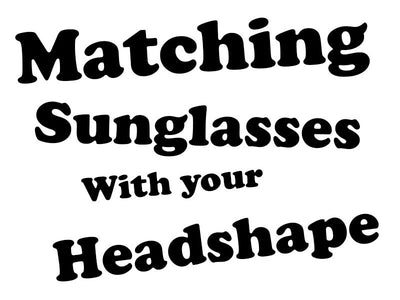 Matching Sunglasses with your Headshape