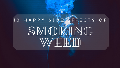 Top 10 Happy Side Effects of Smoking Weed