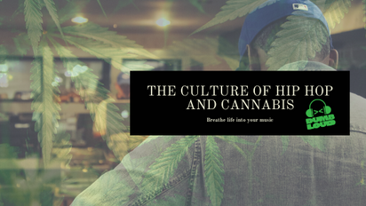 The Culture of Hip Hop and Cannabis