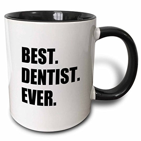 3Drose Best Dentist Ever Fun Job Pride Gifts For Dentistry Career Work Two Tone Black Mug, 11 Oz, Black/White