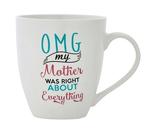 Pfaltzgraff Omg My Mother Was Right About Everything Coffee Mug Large 18 Ounces