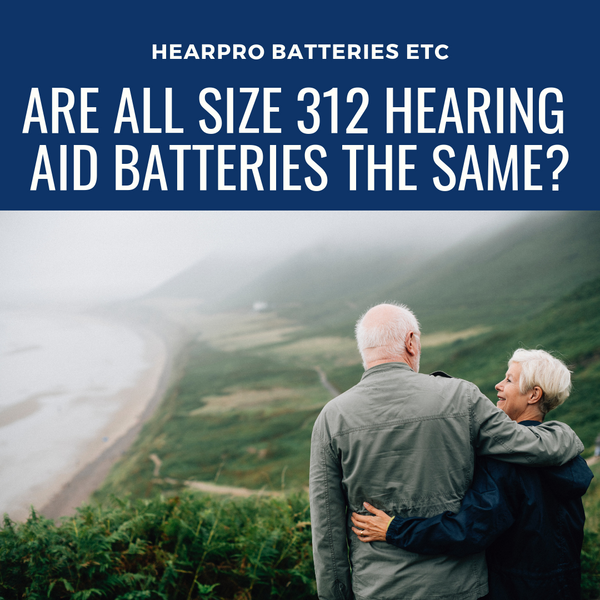 Are all size 312 batteries the same? - Ask The Expert