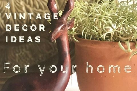 4 Vintage Decor Ideas for your Home