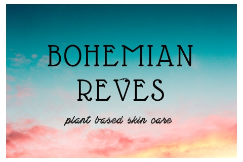 Bohemian Reves: plant based skin love