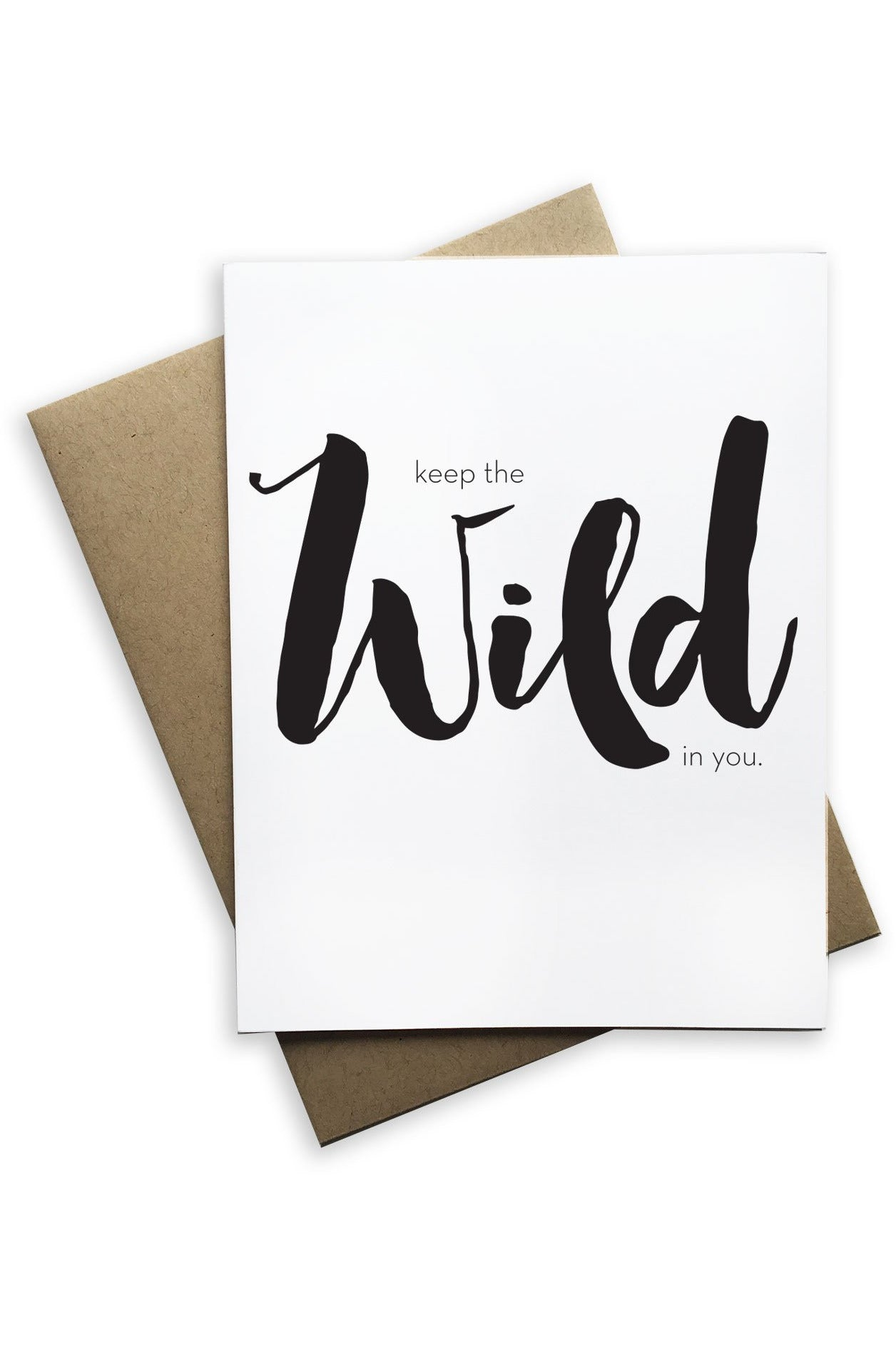 Tiramisu Paperie - Keep The Wild in You Notecard