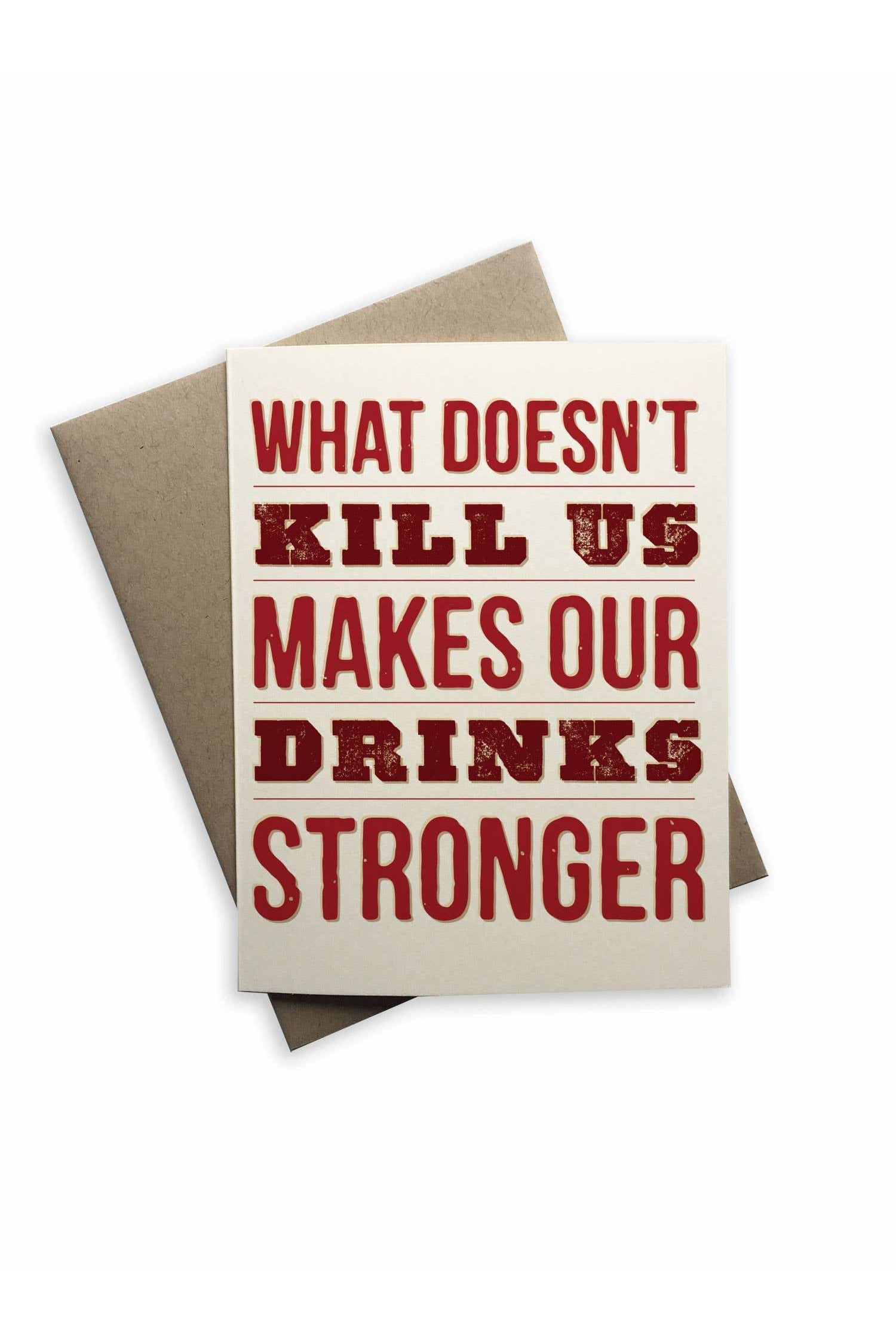 Tiramisu Paperie - What Doesn't Kill Us Makes Our Drinks Stronger Notecard