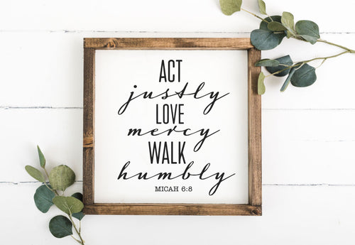 Act Humbly Love Mercy Walk Humbly 12 x 12 Framed Sign