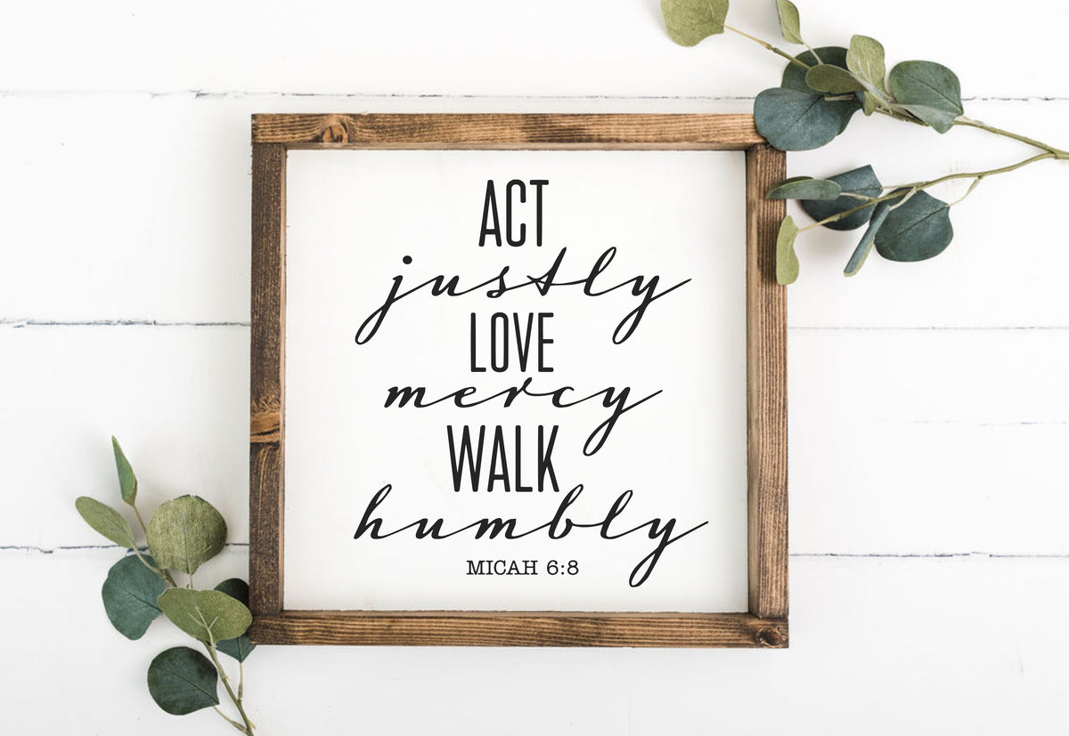 Act Humbly Love Mercy Walk Humbly 12 x 12 Framed Sign (Workshop Only)