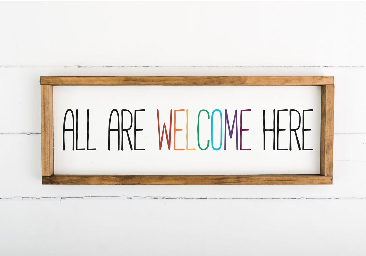 All Are Welcome Here 8 x 24 Framed Sign
