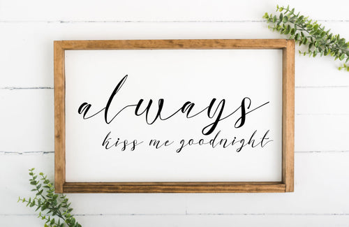 Always Kiss Me Goodnight 12 x 20 Framed Sign