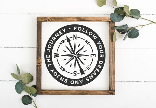 Compass Follow Your Dreams And Enjoy The Journey 12 x 12 Framed Sign