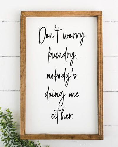 Don't Worry Laundry 12 x 20 Framed Sign