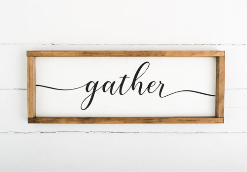 Gather 8 x 24 Framed Sign