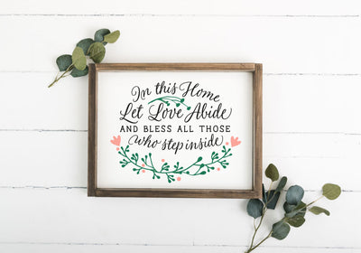 In This Home Let Love Abide 12 x 16 Framed Sign