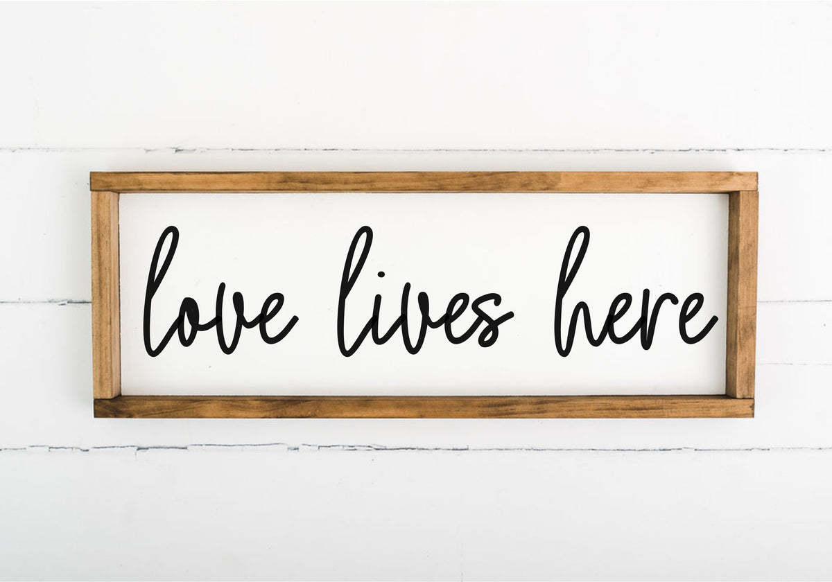 Love Lives Here 8 x 24 Framed Sign
