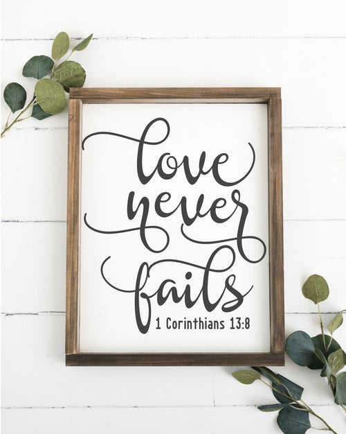 Love Never Fails 12 x 16 Framed Sign