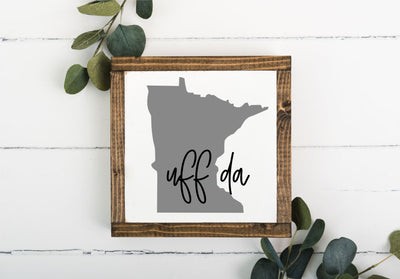 MN Uff Da 8 x 8 Framed Sign
