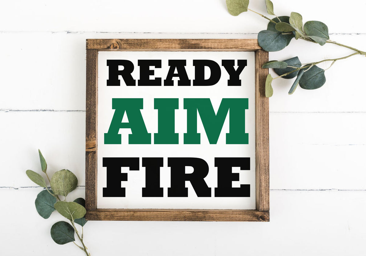 Ready Aim Fire 12 x 12 Framed Sign (Workshop Only)