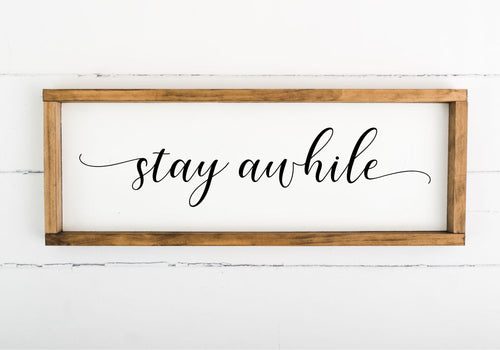 Stay Awhile 8 x 24 Framed Sign
