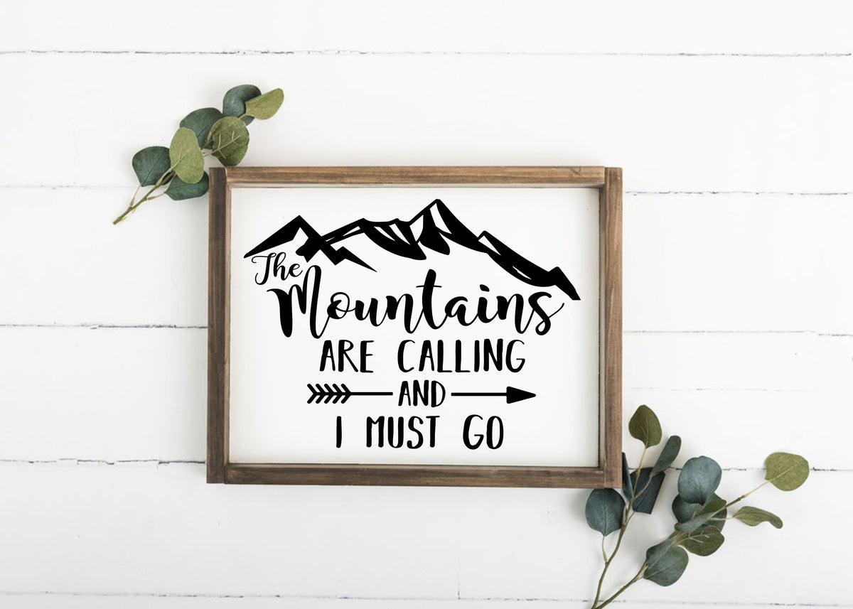 The Mountains Are Calling And I Must Go 12 x 16 Framed Sign (Workshop Only)