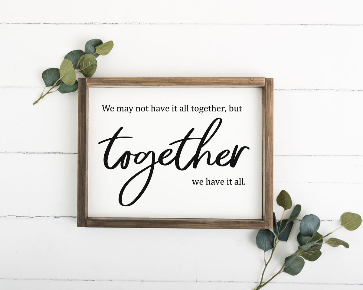 Together We Have it All - 12x16 (Workshop Project)
