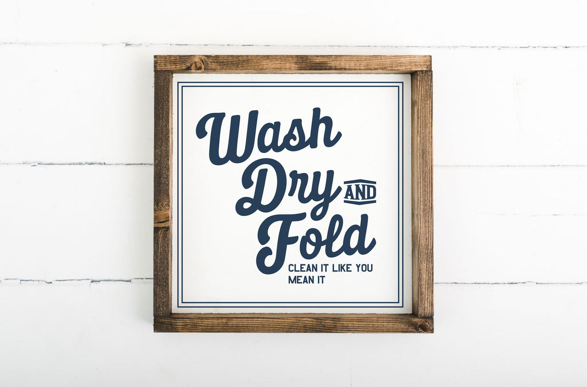 Wash Dry Fold 12 x 12 Framed Sign