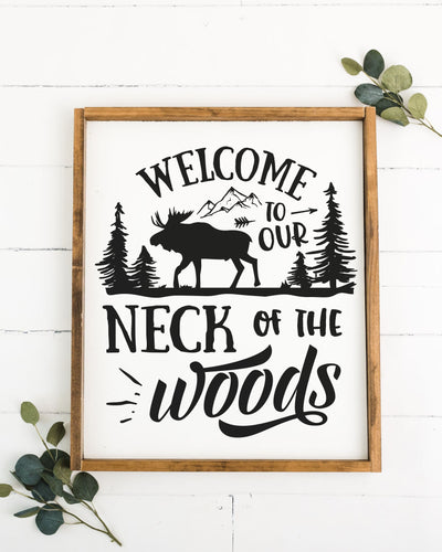 Welcome To Our Neck Of The Woods 16 x 20 Framed Sign