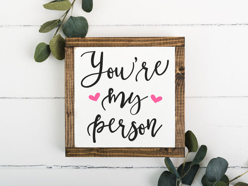You're My Person 8 x 8 Framed Sign