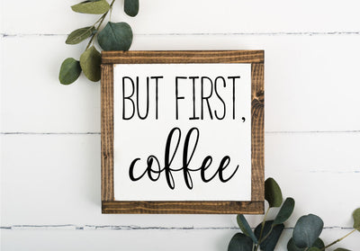 But First Coffee 8 x 8 Framed Sign