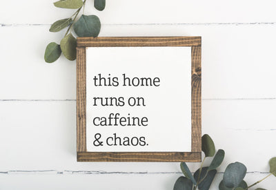Caffeine and Chaos 8 x 8 Framed Sign