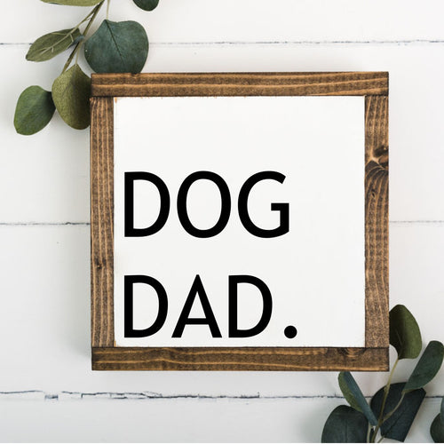 Dog Dad 8 x 8 Framed Sign