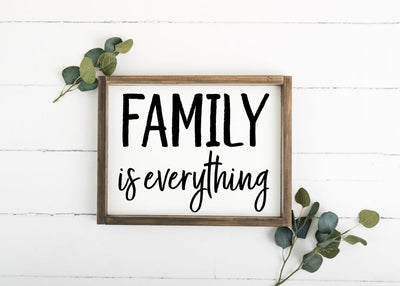 Family Is Everything 12 x 16 Framed Sign