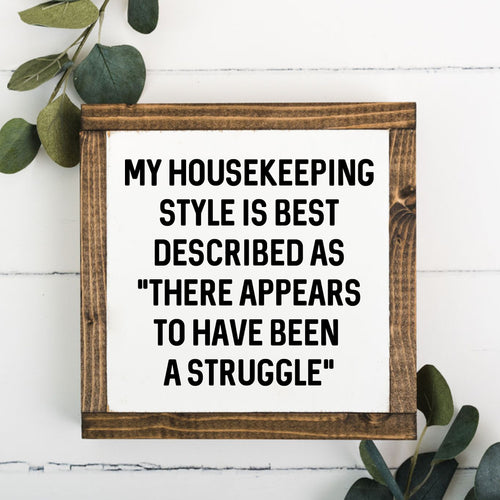 Housekeeping Struggle 8x8 Framed Sign