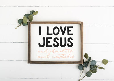 I Love Jesus And Chocolate And Naptime 12 x 16 Framed Sign