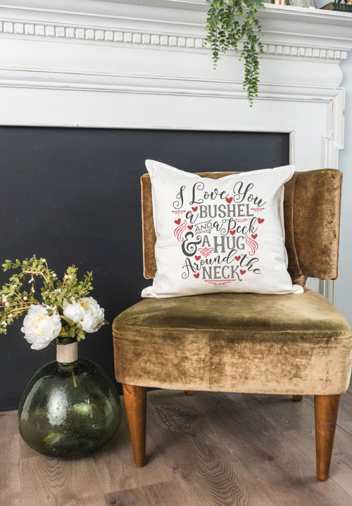 I Love You A Bushel And A Peck Pillow Cover