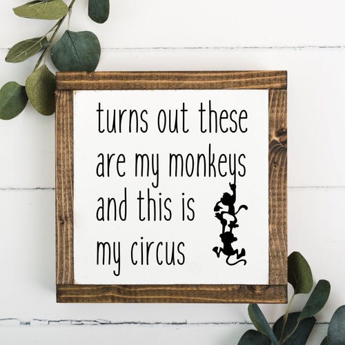 My Monkeys My Circus 8 x 8 Framed Sign