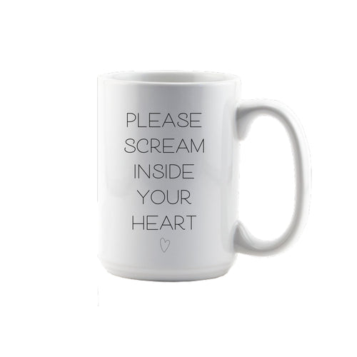 Please Scream Inside Your Heart Drink Ware