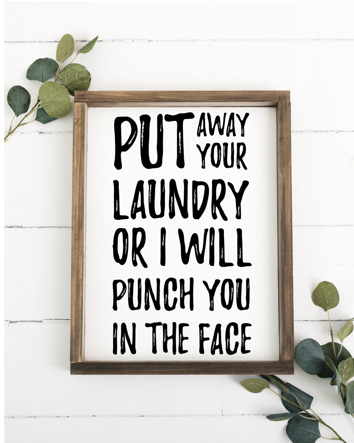 Put Away Your Laundry Framed Sign
