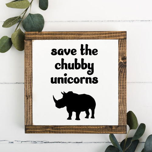 Save the Chubby Unicorns 8 x 8 Framed Sign