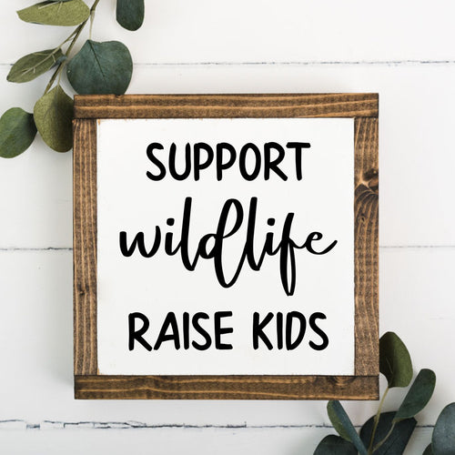 Support Wildlife 8 x 8 Framed Sign