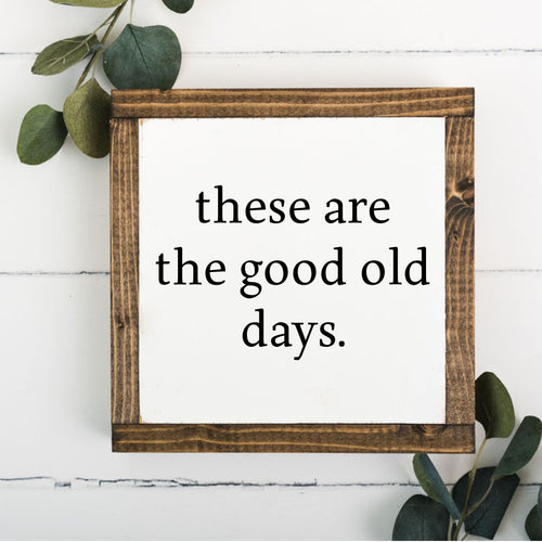 Good Old Days 8 x 8 Framed Sign