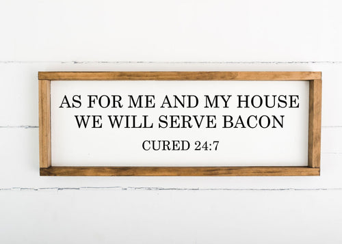 We Will Serve Bacon 8 x 24 Framed Sign