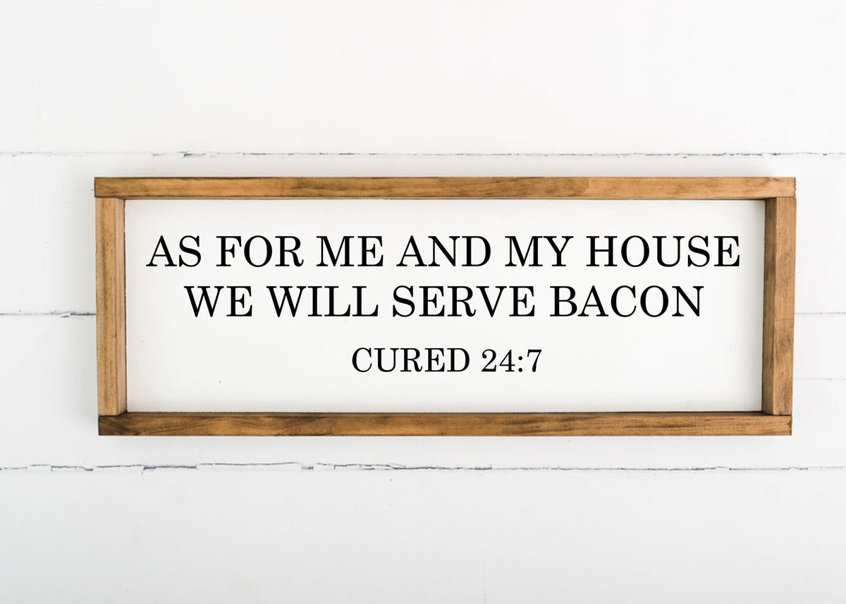 We Will Serve Bacon - 8 x 24 (Workshop Project)