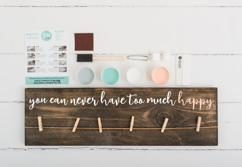 You Can Never Have Too Much Happy - Photo Display Board - 8x24 (Workshop Project))